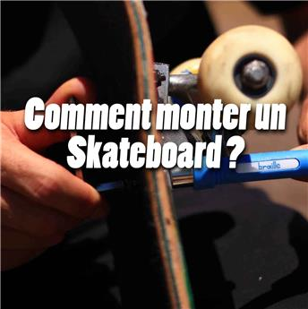 Comment monter un skateboard